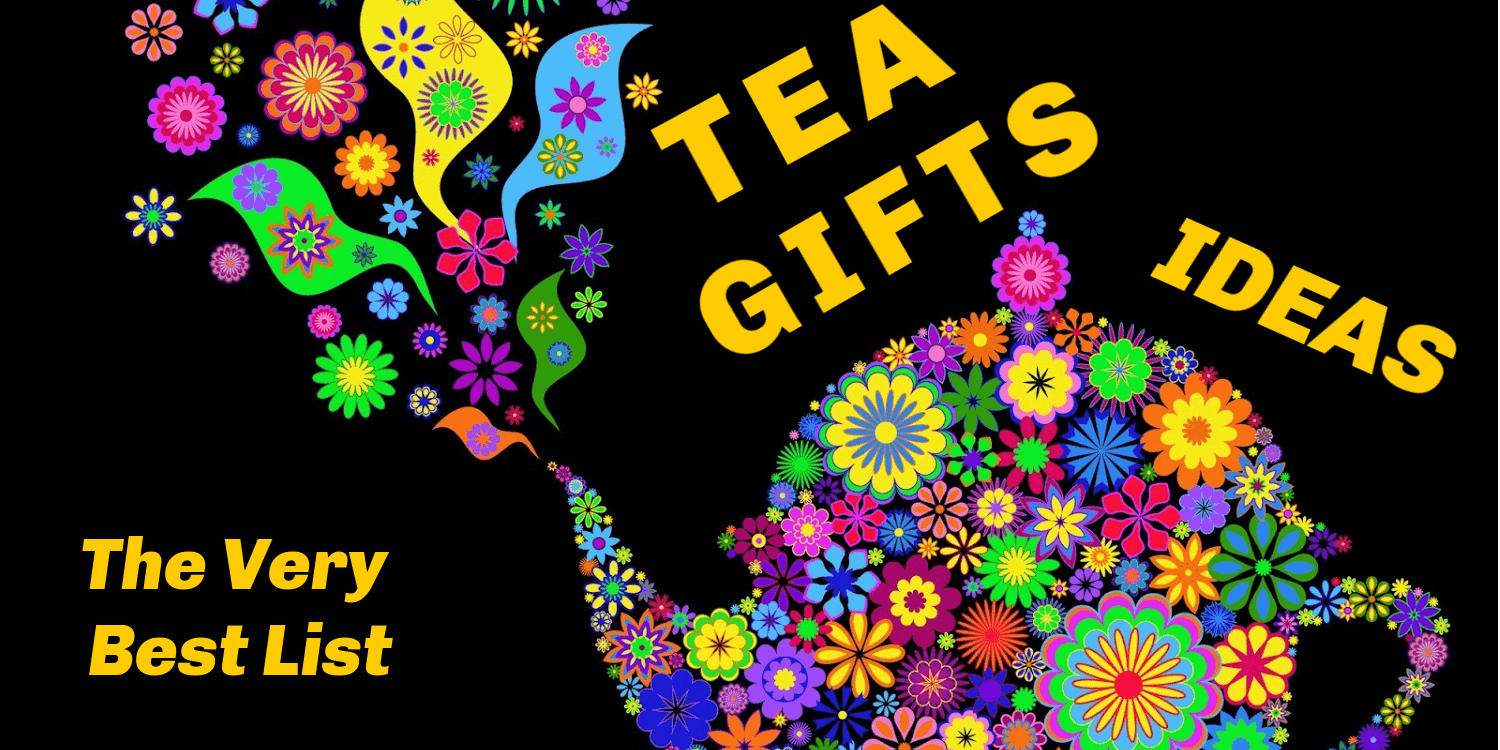 Tea Gifts Ideas